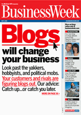 Business Week - Blogs Will Change Your Business